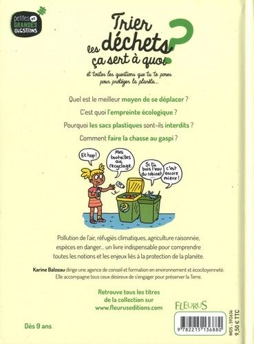 Trier les déchets ça sert à quoi ?. Et toutes les questions que tu te poses pour protéger la planète...
