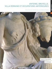 Karine Bausier et Nathalie Bloch - Antoing, Bruyelle - Villa romaine et occupations antérieures.