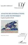 Karine Bécu-Robinault - Analyse des interactions en classe de physique - Le geste, la parole et l'écrit.