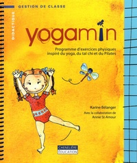 Yogamin- Programme d'exercices physiques inspiré du yoga, du taï chi et du Pilates - Karine Bélanger |
