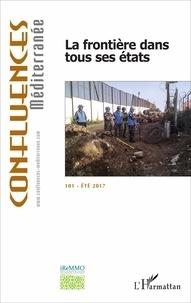 Karine Bennafla - Confluences Méditerranée N° 101, été 2017 : La frontière dans tous ses états.