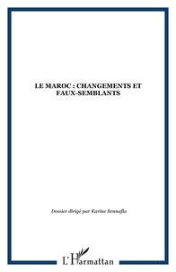 Karine Bennafla - Confluences Méditerranée N° 78, Eté 2011 : Le Maroc : changements et faux-semblants.
