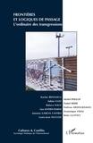 Karine Bennafla et Michel Peraldi - Cultures & conflits N° 72, hiver 2008 : Frontières et logiques de passage : l'ordinaire des transgressions.