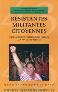 Karine Bergès et Diana Burgos-Vigna - Résistantes, militantes, citoyennes - L'engagement politique des femmes aux XXe et XXIe siècles.
