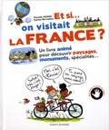 Karine Bernadou et Pascale Hédelin - Et si on visitait la France ?.