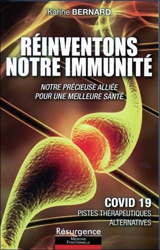 Réinventons notre immunité. Notre précieuse alliée pour une meilleure santé