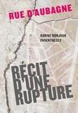 Karine Bonjour - Rue d'Aubagne - Récit d'une rupture.