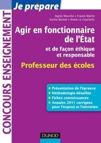 Karine Bonnal et Franck Martin - Agir en fonctionnaire de l'Etat et de façon éthique et responsable - Professeur des Ecoles - Fiches connaissances, Méthodologie, Sujets corrigés.