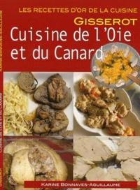 Cuisine de l'oie et du canard- Recette d'or - Karine Bonnaves-Aguillaume |