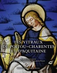 Karine Boulanger et Elisabeth Pillet - Les vitraux de Poitou-Charentes et d'Aquitaine.