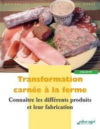 Karine Boutroux - Transformation carnée à la ferme - Connaître les différents produits et leur fabrication.