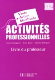 Karine Brangbour et Anne Rover - Activités professionnelles BEP Vente action marchande - Livre du professeur.