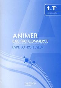 Karine Brangbour et C. Frenette - Animer Bac Pro Commerce-1ere et Term - Livre du professeur.