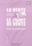 Karine Brangbour et Anne Rover - La vente, Le point de vente BEP Vente Action Marchande - Livre du professeur.
