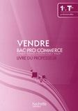 Karine Brangbour et C. Frenette - Vendre Bac Pro Commerce 1re et Term professionnelles - Livre du professeur.