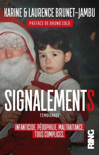 Signalements. Infanticide, pédophilie, maltraitance, tous complices