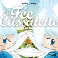 Karine Carville - La fée Cassatette.