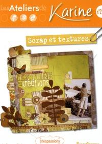 Karine Cazenave-Tapie - Les Ateliers de Karine - Tome 2, Scrap et textures.