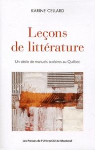 Karine Cellard - Leçons de littérature - Un siécle de manuels scolaires au québec.
