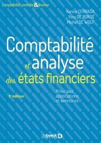 Karine Cerrada et Yves De Rongé - Comptabilité et analyse des états financiers - Principes applications et exercices.
