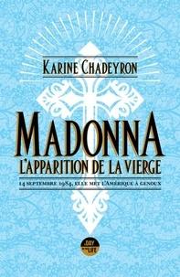 Karine Chadeyron - Madonna, l'apparition de la Vierge - 14 septembre 1984, elle met l'Amérique à genoux.
