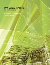 Karine Chartier et Thomas Corbasson - Paysage habité - La CCI Picardie.