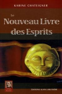 Karine Chateigner - Le Nouveau Livre des Esprits.