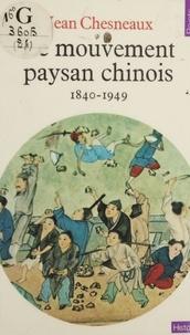 Karine Chesneau - Le Mouvement paysan chinois - 1840-1949.