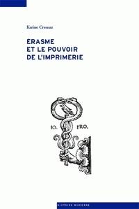 Karine Crousaz - Erasme et le pouvoir de l'imprimerie.