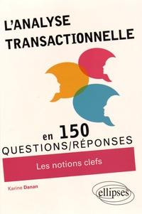 Karine Danan - L'analyse transactionnelle - 150 questions/réponses.