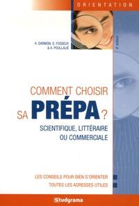 Karine Darmon et Sabine Fosseux - Comment choisir sa prépa ?.