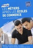 Karine Darmon et Antoine Teillet - Réussir les métiers après les écoles de commerce.