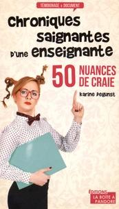 50 nuances de craie- Chroniques saignantes d'une enseignante - Karine Degunst |