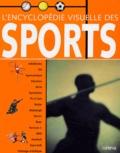 Karine Delobel et  Collectif - L'encyclopédie visuelle des sports.