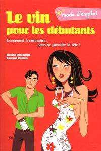 Karine Descamps et Laurent Onillon - Le vin pour les débutants.