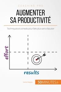 Karine Desprez et  50MINUTES - Augmenter sa productivité - Techniques et conseils pour faire plus sans s'épuiser.