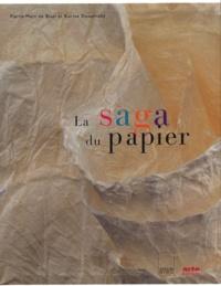 Karine Douplitzky et Pierre-Marc de Biasi - La saga du papier.