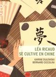 Karine Dulewski - Léa Ricaud se cultive en Chine.