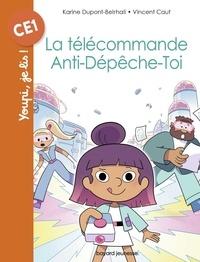 Karine Dupont-Belrhali et Vincent Caut - La télécommande anti-dépêche-toi.