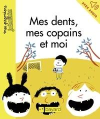 Karine Dupont-Belrhali - Mes dents, mes copains et moi.