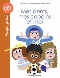 Karine Dupont-Belrhali et Julien Bizat - Mes dents, mes copains et moi.
