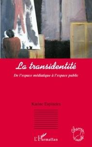 Karine Espineira - La transidentité - De l'espace médiatique à l'espace public.