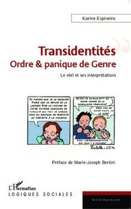 Karine Espineira - Transidentités : ordre & panique de genre - Le réel et ses interprétations.