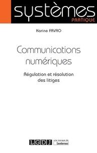 Communications numériques- Régulation et résolution des litiges - Karine Favro pdf epub