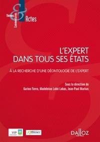 Karine Favro et Madeleine Lobé Lobas - L'expert dans tous ses états - A la recherche d'une déontologie de l'expert.