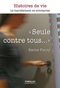 """Karine Fleury - """"Seule contre tous...""""."""