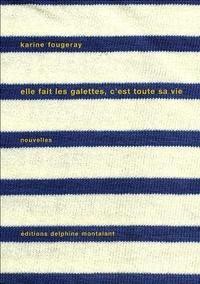 Karine Fougeray - Elle fait les galettes, c'est toute sa vie.