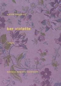Karine Fougeray - Ker Violette.