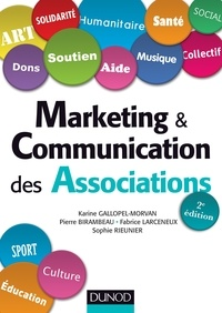 Karine Gallopel-Morvan et Pierre Birambeau - Marketing et communication des associations - 2e éd..