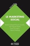 Karine Gallopel-Morvan et Viêt Nguyen Thanh - Marketing social - De la compréhension des publics au changement de comportement.